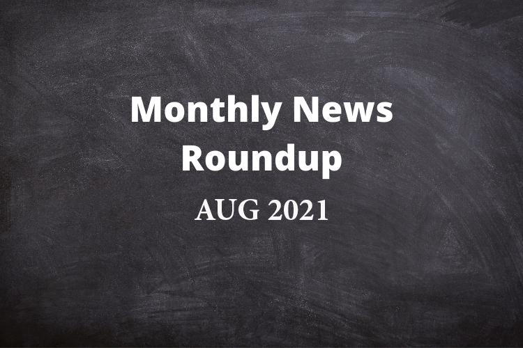 Monthly News Roundup – AUG 2021